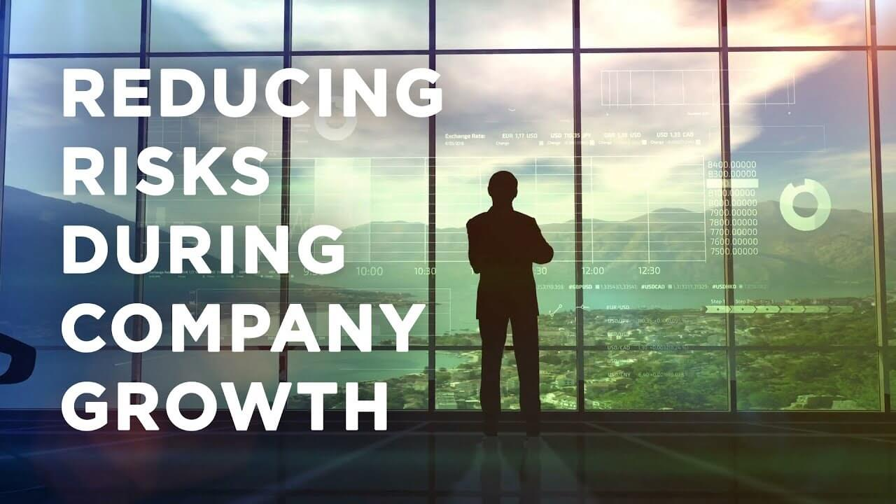 reducing risks during company growth